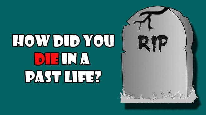 How did you die in a past life quiz