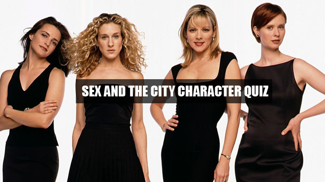 SEX AND THE CITY CHARACTER QUIZ